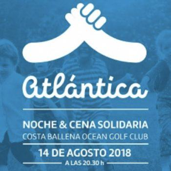 Proyecto Atlántica: a la venta las invitaciones para la Cena y Noche Solidaria de Costa Ballena